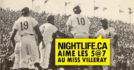 5 à 7 NIGHTLIFE.CA: fêtons le printemps au Miss Villeray!