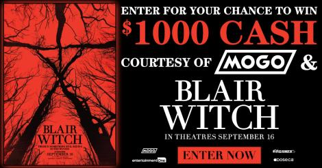 Enter for your chance to win 1000$ cash courtesy of Mogo & Blair Witch