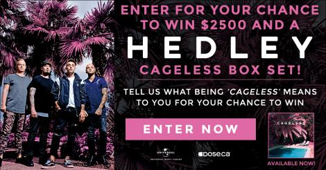 Enter for your chance to win 2500$ and a Hedley 'Cageless' box set