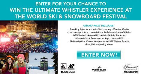 Enter for Your Chance to Win the Ultimate Whistler Experience at the World Ski & Snowboard Festival