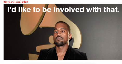 Does Kanye West think you're a real artist? This uber addictive website will tell you