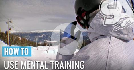 How to use Mental Training - Snowboarding Video Trick Tip