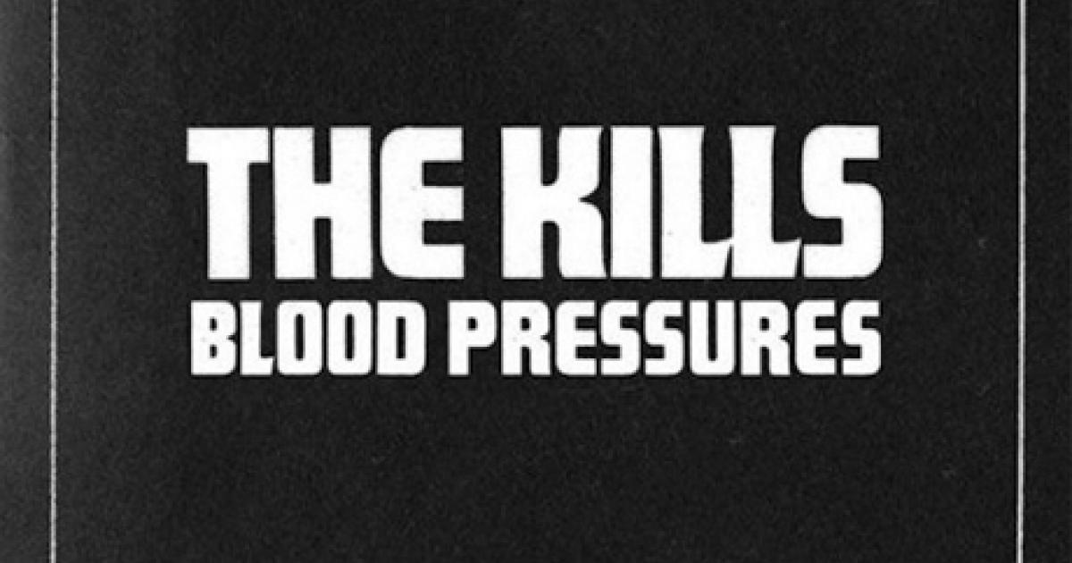 Critiques CD: The Kills | Blood Pressures