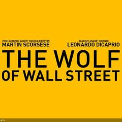 THE WOLF OF WALL STREET: A biography with Leonardo Dicaprio, Matthew McConaughey, Jonah Hill and Jean Dujardin. In theaters November 15.